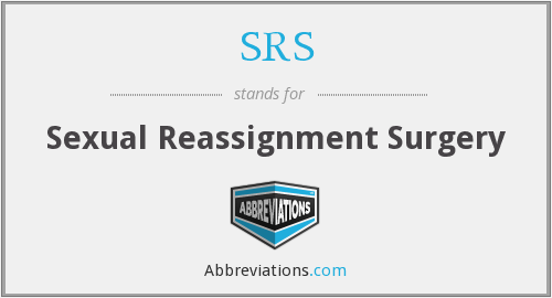 SRS - Sexual Reassignment Surgery