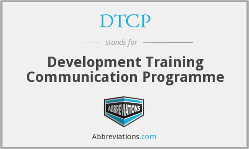DTCP - Development Training Communication Programme