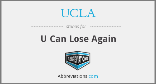 UCLA - U Can Lose Again