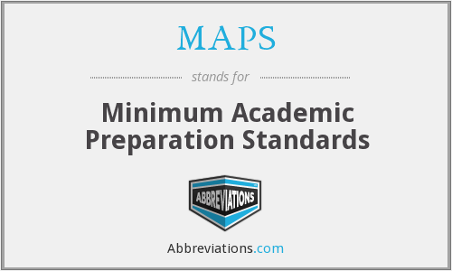 MAPS - Minimum Academic Preparation Standards