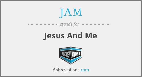 JAM - Jesus And Me
