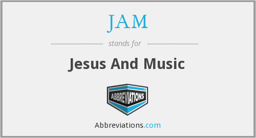 JAM - Jesus And Music