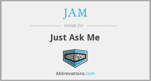 JAM - Just Ask Me