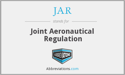 JAR - Joint Aeronautical Regulation