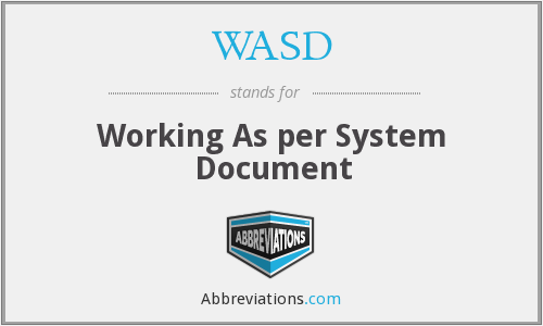 WASD - Working As per System Document