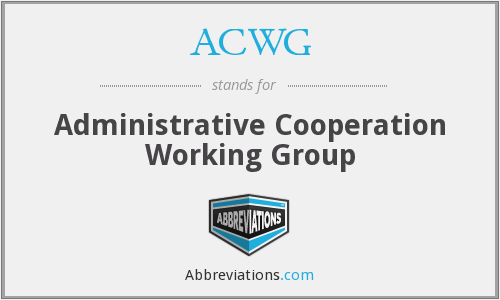 ACWG - Administrative Cooperation Working Group