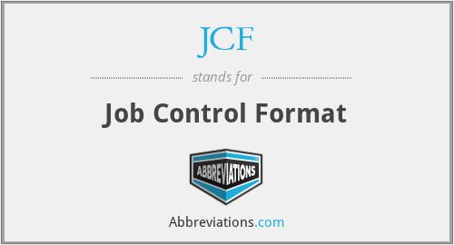 JCF - Job Control Format