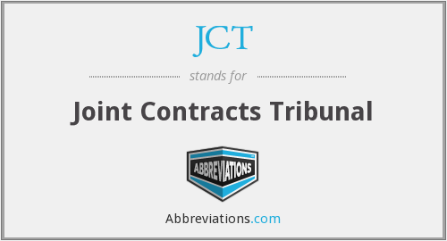 JCT - Joint Contracts Tribunal