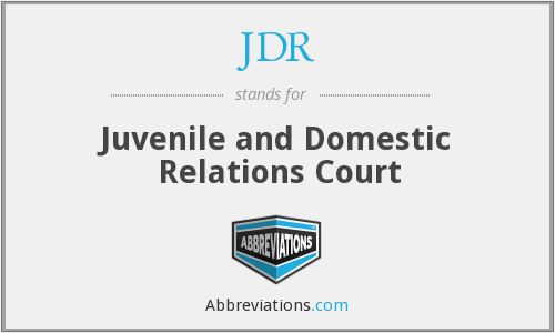 JDR - Juvenile and Domestic Relations Court