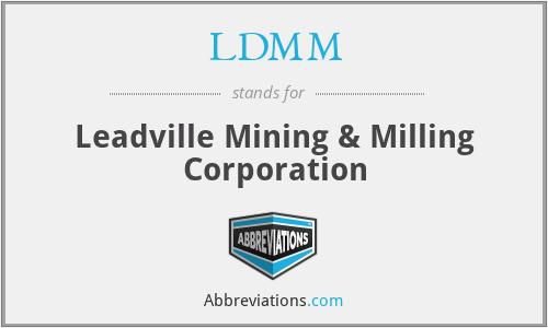 LDMM - Leadville Mining & Milling Corporation