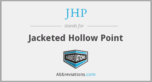 JHP - Jacketed Hollow Point