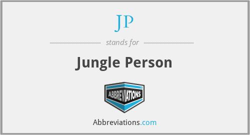 JP - Jungle Person