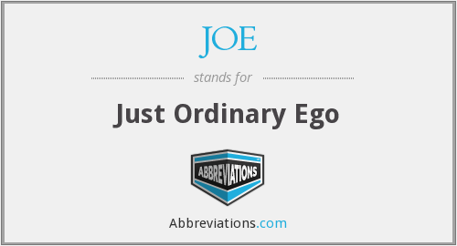JOE - Just Ordinary Ego