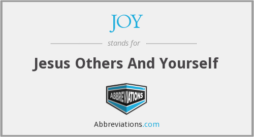 JOY - Jesus Others And Yourself