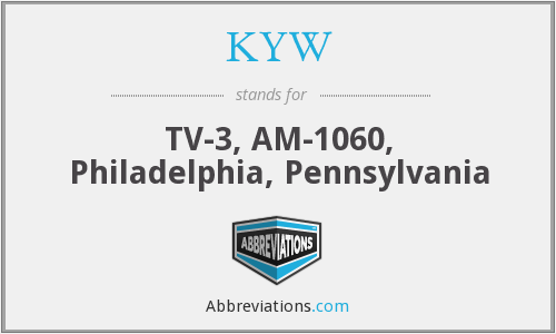 KYW - TV-3, AM-1060, Philadelphia, Pennsylvania