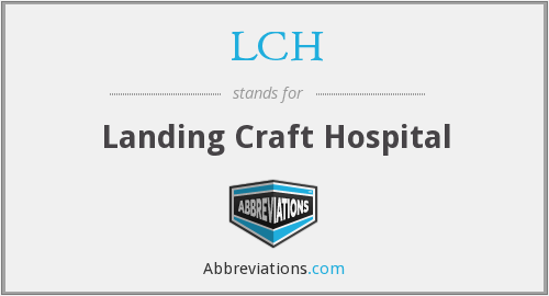 LCH - Landing Craft Hospital