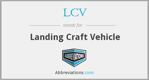 LCV - Landing Craft Vehicle