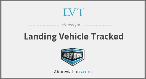LVT - Landing Vehicle Tracked