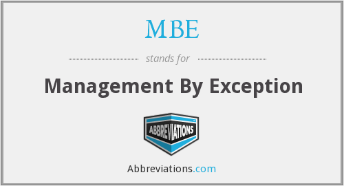 MBE - Management By Exception