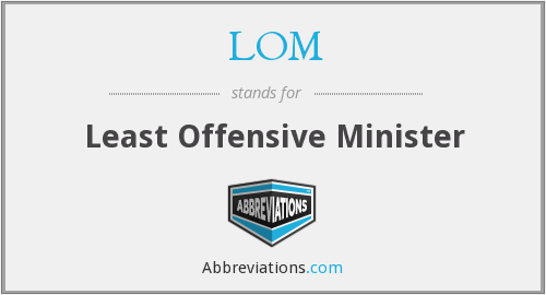 LOM - Least Offensive Minister