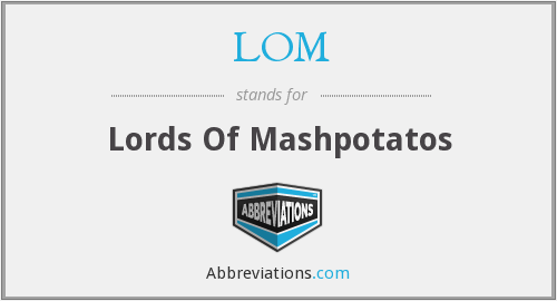 LOM - Lords Of Mashpotatos