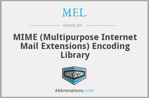MEL - MIME (Multipurpose Internet Mail Extensions) Encoding Library