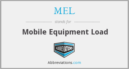 MEL - Mobile Equipment Load
