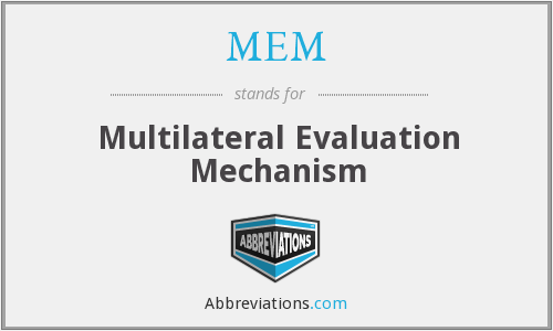 MEM - Multilateral Evaluation Mechanism