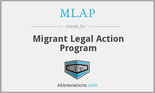 MLAP - Migrant Legal Action Program