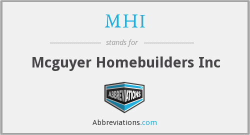 MHI - Mcguyer Homebuilders Inc