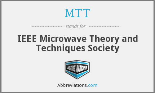 MTT - IEEE Microwave Theory and Techniques Society