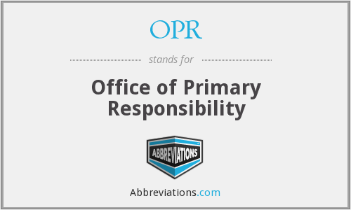 OPR - Office of Primary Responsibility