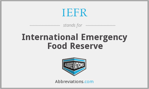 IEFR - International Emergency Food Reserve