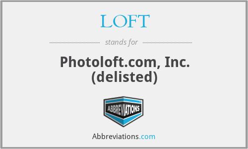 LOFT - Photoloft.com, Inc. (delisted)