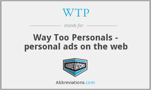 WTP - Way Too Personals - personal ads on the web