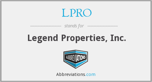 LPRO - Legend Properties, Inc.