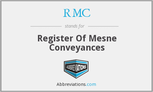 RMC - Register Of Mesne Conveyances