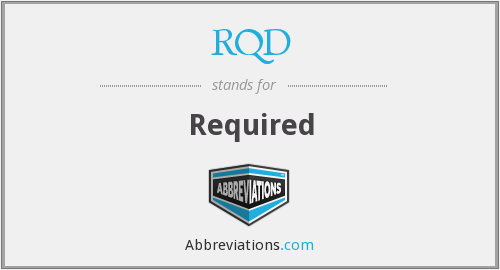 RQD - Required