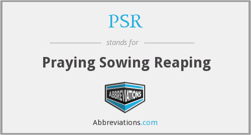 PSR - Praying Sowing Reaping