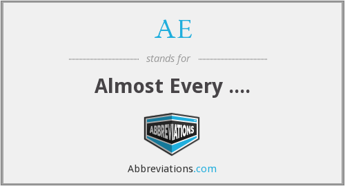 AE - Almost Every ....