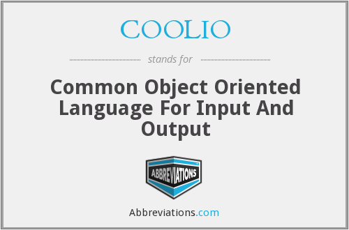 COOLIO - Common Object Oriented Language For Input And Output