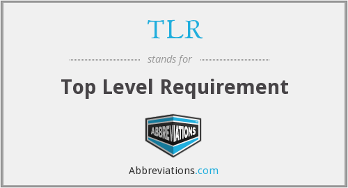 TLR - Top Level Requirement