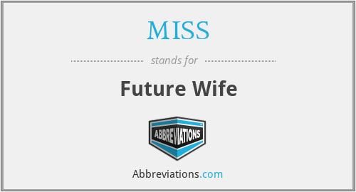 MISS - Future Wife
