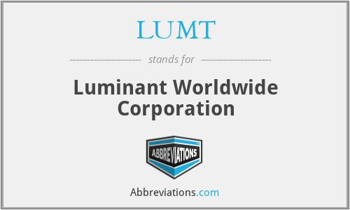 LUMT - Luminant Worldwide Corporation