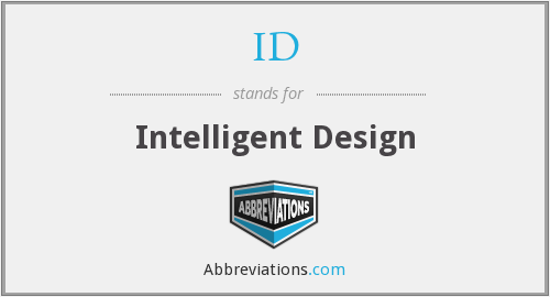 ID - Intelligent Design