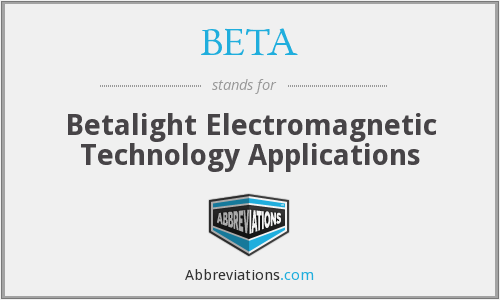 BETA - Betalight Electromagnetic Technology Applications