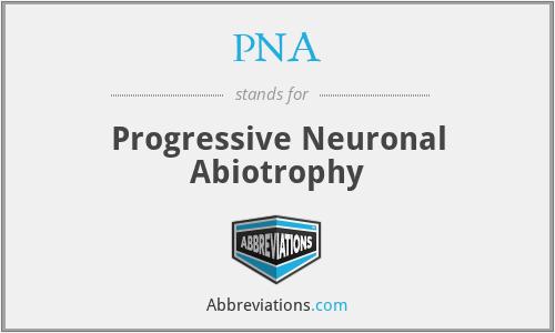 PNA - Progressive Neuronal Abiotrophy
