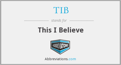 TIB - This I Believe