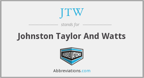 JTW - Johnston Taylor And Watts