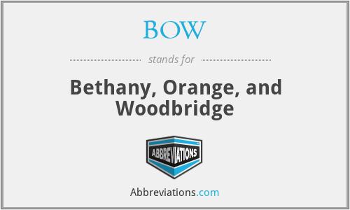 BOW - Bethany, Orange, and Woodbridge